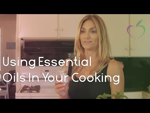 How to Use Essential Oils In Your Cooking