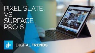 Google Pixel Slate vs. Microsoft Surface Pro 6: Is the Pixel Slate just a Surface Pro 6 knockoff?