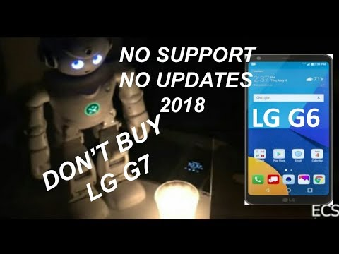 DON'T BUY 2018 LG G7 ThinQ | LG G6 REVISITED Review NO SUPPORT !!!  | NO FLUFFS NO PASSES !!