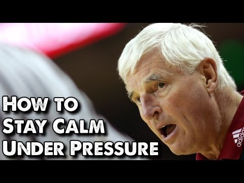 How to Stay Calm Under Pressure (Parental Advisory: Strong Language)