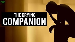 The Crying Companion - Emotional Story