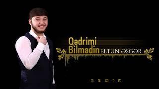 Eltun Esger - Qedrimi Bilmedi (BASS REMİX)