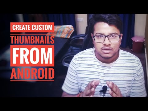 Create custom Thumbnails from Android get more views and Subscribers youtube money