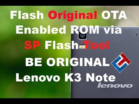 [Tutorial] Flash full Official OTA enabled ROM in Lenovo K3 Note via SP flash Tool