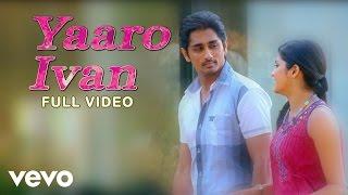 Udhayam NH4 - Yaaro Ivan Video | Siddharth, Ashrita