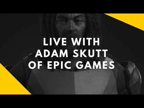 LIVE with Adam Skutt of Epic Games