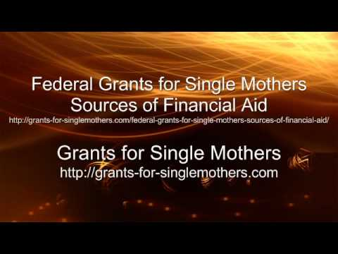 Federal Grants for Single Mothers Sources of Financial Aid