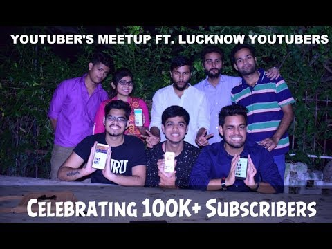 Lucknow YouTubers Meetup - Celebrating SOS 100K+ Subscribers Ft. Lucknow YouTubers