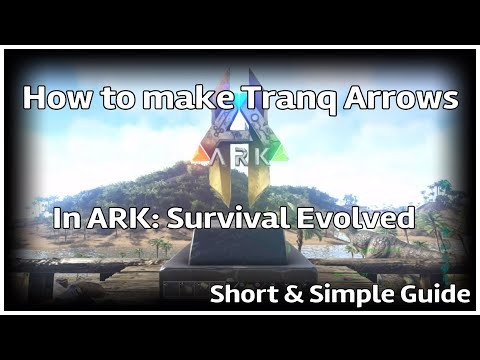 How To Make Tranq Arrows In Ark: Survival Evolved! (Quick, Easy, Simple Guide)