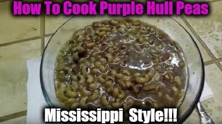 How To Cook Purple Hull Peas | Mississippi Style!!!