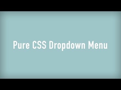 How to: Pure CSS Dropdown Menu