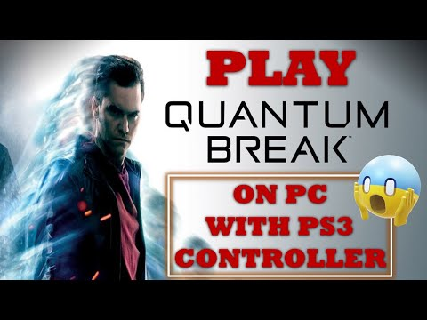 Play Quantum Break on a PC with a PS3 Remote Controller, 100% GUARANTEED.