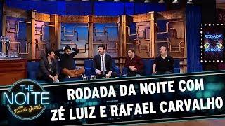Rodada da Noite com Zé Luiz e Rafael Carvalho   The Noite (25/05/17)