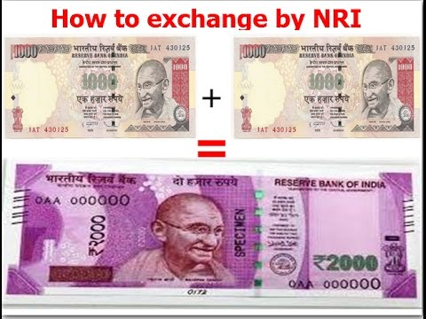 how to exhange old 500 and 1000 rupees by NRI