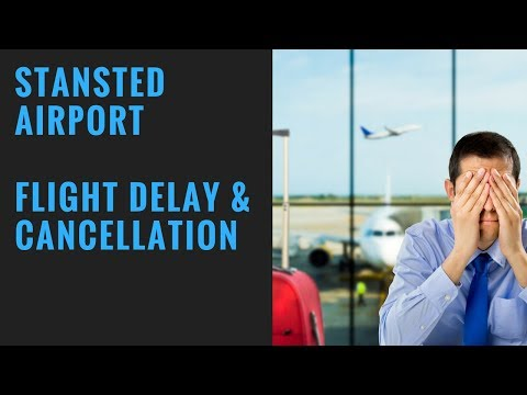 Stansted Flight Cancellation and Delay May 2018 – Flight Compensation For Cancellation & Delay