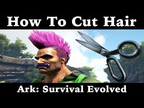 How To Cut Your Hair Ark: Survival Evolved