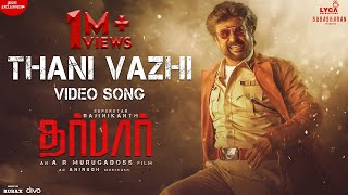 DARBAR (Tamil) - Thani Vazhi (Video Song) | Rajinikanth | AR Murugadoss | Anirudh | Subaskaran
