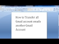 How to Transfer All Gmail Account Emails another Gmail Account | Just Tutorial