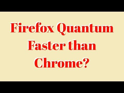 Firefox Quantum Fast for good. How to download - really fast then Google chrome ?