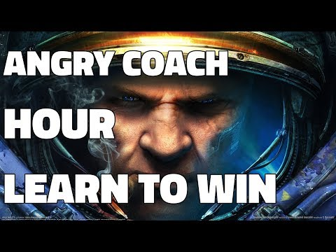 The Starcraft ANGRY COACH Hour - Learning to Win (ft. Idra GGs) [Silver to Masters]