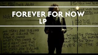 Lp  Forever For Now Official Audio