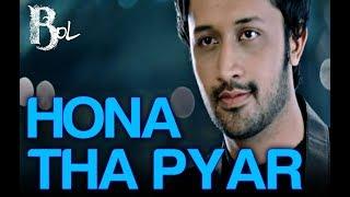 Hona Tha Pyar - Bol whatsapp status video | Atif Aslam & Mahira Khan | Atif Aslam & Hadiqa Kiani