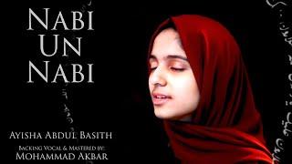 Nabi Un Nabi | Ayisha Abdul Basith