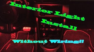 Car Interior LED light install Without wiring to car!!