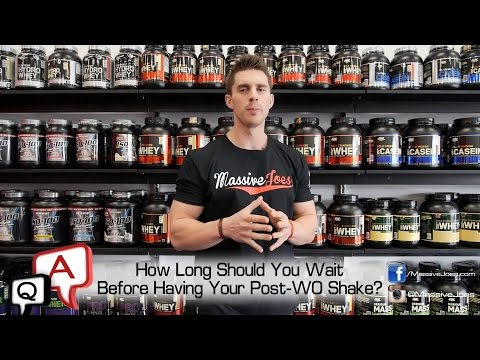 How Long Should You Wait Before Having Your Post-Workout Shake? MassiveJoes.com MJ Q&A