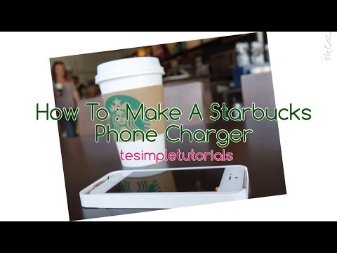 How To : Make A Starbucks Phone Charger