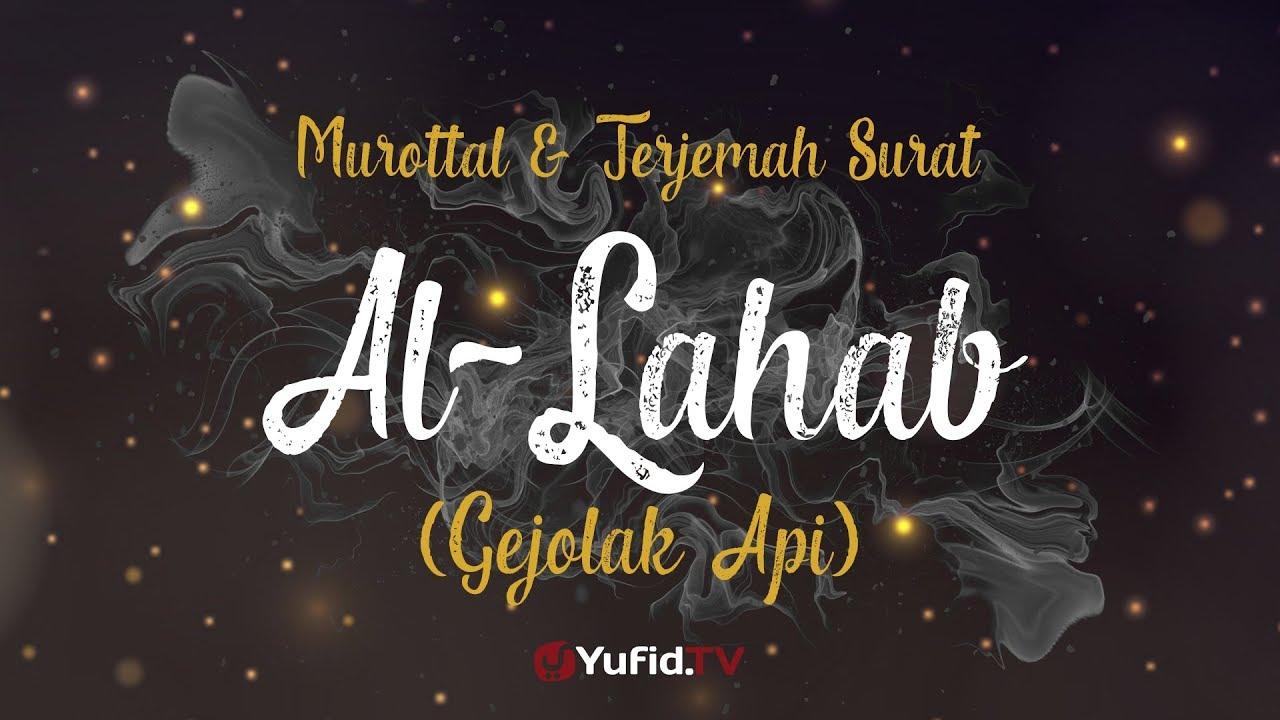 Murottal AlQuran Merdu: Surat Al Lahab - Murottal AlQuran dan Terjemahannya - Ustadz Azza Makhsyari