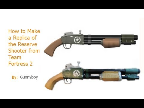 How to make a replica of the Reserve Shooter from Tf2