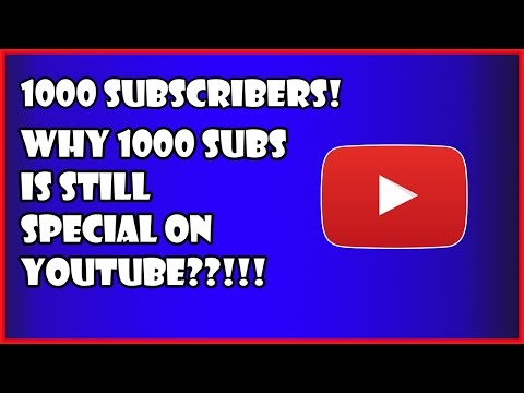 We reached 1000! Why 1000 subscribers Is Still Special On Youtube?
