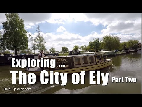 Walks in England: Exploring Ely, Cambridgeshire. Part Two