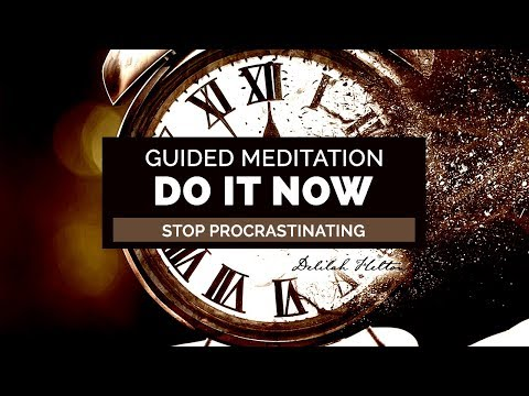Stop Procrastinating - Be Proactive, Proactive, and Get Your Work Done! | Guided Meditation