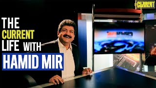 The Current Life with Hamid Mir