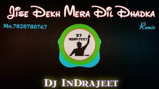 Jise Dekh Mera Dil Dhadka - Remix Dj InDrajeet JBP (7828780767)