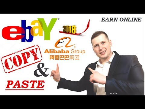 Copy and Paste 2018 make money online Alibaba and Ebay