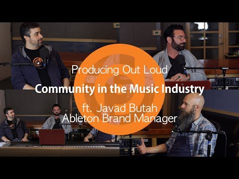 Community in the Music Industry | Producing Out Loud Ep. 4 ft. Ableton Brand Manager Javad Butah