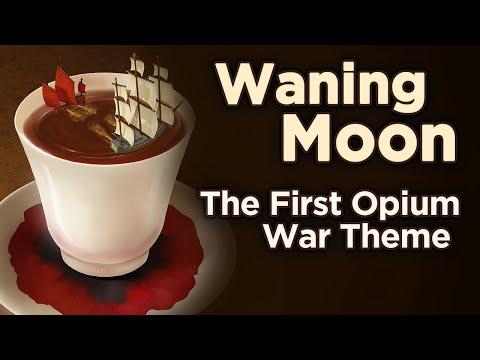 ♫ First Opium War: