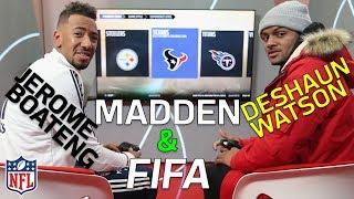 Deshaun Watson vs. Jerome Boateng in Madden and FIFA   NFL Highlights