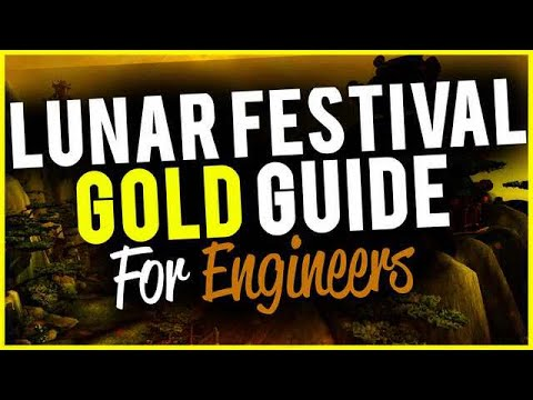 How Engineers Can Make Tons Of Gold From Lunar Festival WoW Gold Guide