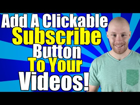 Video Marketing: How To Add A Clickable Subscribe Button To Your Videos!