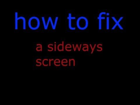 how to fix a sideways screen