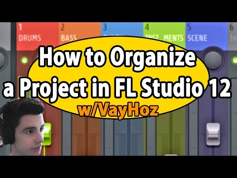 How to Organize a Project (FL Studio 12)