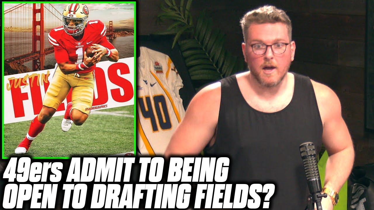 Pat McAfee Reacts To 49ers Being Open To Drafting Justin Fields Over Mac Jones