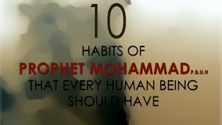 10 HABITS OF PROPHET MOHAMMAD (P.B.U.H) THAT EVERY HUMAN BEING SHOULD HAVE | RANGA NATURE