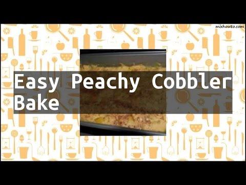 Recipe Easy Peachy Cobbler Bake