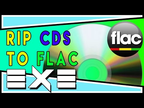 Ripping CDs to Flac Tutorial