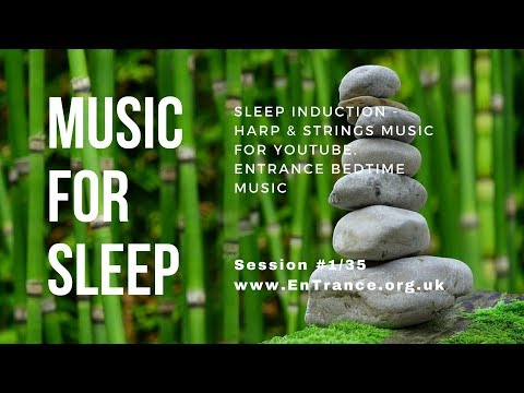 Sleep induction - Harp & Strings music for YouTube. EnTrance Bedtime music #1/35 (Loop Playback)
